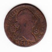 ESPAGNE KM 408.2 1785 8M. (3P25) - Monnaies Provinciales