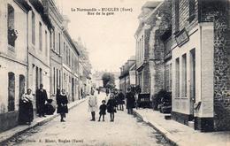 CPA -   RUGLES  (27)    Rue De La Gare .   (belle Animation) - Francia