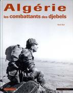 Guerre D'Algérie : Les Combattants Des Djebels Par René Bail (ISBN 9782915379983) - Books