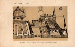 CPA 37 LA VALLEE DE LA LOIRE TOURS Abbaye De Saint Julien D´après Une Ancienne Gravure - Tours