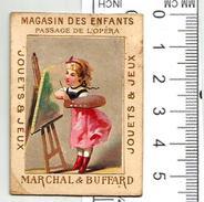 CHROMO MAGASIN DES ENFANTS, JOUETS, MARCHAL & BUFFARD. JEUNE FILLE ARTISTE PEINTRE - Trade Cards