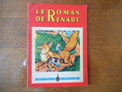 "BIBLIOTHEQUE DE LA ""BENEDICTINE"" LE ROMAN DE RENARD - Publicités"