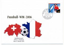 Enveloppe Commémorative - Coupe Du Monde Football - 2006 - Match De Qualification Suisse - France 8 Octobre 2005 - Coupe Du Monde