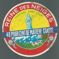 Ancienne Etiquette Fromage  Reine Des Neiges  Fabriqué En  Haute Saone 70 - Formaggio