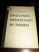 Englands Herrschaft In Indien - Frank Reinhard - 1940 - Books, Magazines, Comics