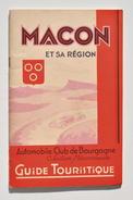 MÂCON Et Sa Région - Guide Touristique, Automobile Club De Bourgogne Vers 1936 / Cluny, Tournus, Brancion, Cormatin, Etc - Bourgogne