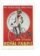 16341 - Moâ Toujours Sourire Jamais Fatigué Les Plus Baux Modèles Sur Cycles Royal-Fabric Reproduction D'affiche - Publicité