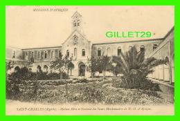 MISSIONS D'AFRIQUE SAINT-CHARLES (ALGÉRIE - MAISON-MÈRE & NOVICIAT DES SOEURS MISSIONNAIRES DE N.D. D'AFRIQUE - - Missions