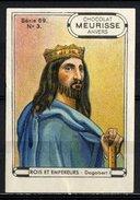 Meurisse - Ca 1930 - 69 - Rois Et Empereurs, Kings And Emperors - 3 - Dagobert I - Chocolate