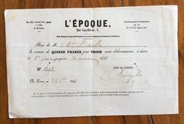 FATTURA PUBBLICITARIA  PARIS JOURNAL  L 'EPOQUE  RICEVUTA ABBONAMENTO 1846 - Francia