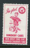 "Im Glad Somebody Cares NJ State Elks Crippled Childrens Fund Seal Reklamemarke Poster Stamp Vignette Hinged 1 X 1 5/8"" - Cinderellas"