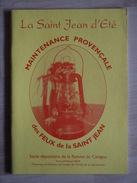 LA SAINT JEAN D ETE MAINTENANCE PROVENCALE DES FEUX DE LA SAINT JEAN  ODETTE VENT  FLAMME DU CANIGOU - Provence - Alpes-du-Sud