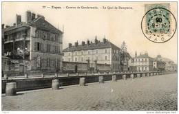 TROYES CASERNE ET GENDARMERIE LE QUAI DE DAMPIERRE - Troyes