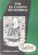 POR EL CAMINO DE SOMBRAS LIBRO POESIA AUTORA AURORA ALONSO DEDICADO Y AUTOGRAFIADO POR LA AUTORA MB EDITORES SRL AÑO 198 - Poetry