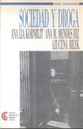 SOCIEDAD Y DROGA LIBRO ANA LIA KORNBLIT ANA M. MENDEZ DIZ AZUCENA BILYK CENTRO EDITOR DE AMERICA LATINA - Poesía