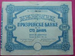 SERBIA - KOSOVO SHARE PRIZRENSKE BANKE 100 DINARA 1931, - Serbia