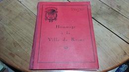 Hommage à La Ville De Reims Exposition Internationale Des Meilleures Marques 1928 Rare Livre D'or - Champagne - Ardenne