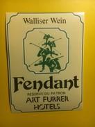 3665 - Suisse Valais Fendant Pour Réserve Du Patron Art Furrer Hôtels - Etiquettes