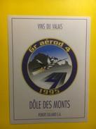 3676 - Suisse Valais Dôle Des Monts 1995 Militaire Avaition Gr Aérod 4 - Etiquettes