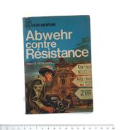 ABWEHR CONTRE RESISTANCE MAJOR E BORCHERS   J'AI LU LEUR AVENTURE 1968 - Weltkrieg 1939-45