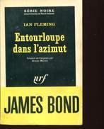 Serie Noire 432 Ian Fleming Bond  Entourloupe Dans L'azimut - Série Noire