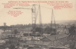 CPA - Nancy - Les Travaux De Notre Dame De Lourdes à Nancy Au 14 Août 1910 - Nancy