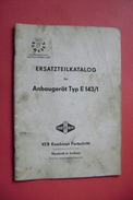 Ersatzteil-Katalog Für ANBAUGERÄT Typ E 143/1 - VEB Kombinat Fortschritt Neustadt In Sachsen DDR 1965 - Catalogues