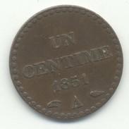1 CENTIME 1851 AVEC ACCENT SUR LE  - E-  DE LA REPUBLIQUE TTB - A. 1 Centesimo
