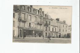 ETAMPES 109 L'HOTEL DES POSTES (CAFE TABAC DE L'HOTEL DE VILLE ET DE LA POSTE ET POISSONNERIE PARISIENNE) - Etampes