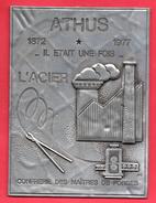 ATHUS. 1872-1977. Il était Une Fois... L'Acier. Plaque Commémorative Des Maîtres De Forges. - Obj. 'Remember Of'