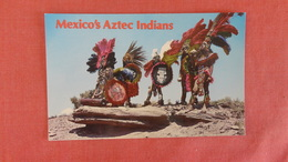 Mexico's Aztec Indians ======   Ref 2517 - Native Americans