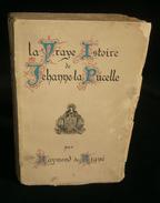 ( Jeanne D'Arc ) LA VRAYE ISTOIRE DE JEHANNE LA PUCELLE Raymond De RIGNE 1929 - Histoire