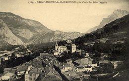 73 SAINT-MICHEL De MAURIENNE Et La Croix Des Têtes - Saint Michel De Maurienne