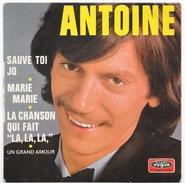 45t - ANTOINE - Sauve Toi Jo + 3 - Vogue 8678 - 1969 - Autres - Musique Française