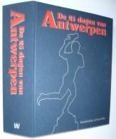 De 25 Dagen Van Antwerpen (schitterend Geïllustreerde Reeks, Uitgave Waanders En Stadsarchief) - Histoire