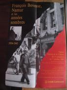 Affiche FRANCOIS BOVESSE NAMUR Et Les ANNES SOMBRES 1936-1945 - Namur Maison De La Culture Du 8/09 Au 7/10/1990 - Affiches