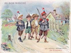 CHROMO - Publicite - Au Bon Marché - Les Petites Manoeuvres Les Prisonniers - Au Bon Marché