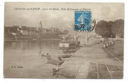 CPA - CHALON SUR SAONE, QUAI SAINTE MARIE, PONT SAINT LAURENT ET L' HOPITAL - Saône Et Loire 71 - Circulé 1925 - Chalon Sur Saone
