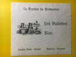3703 - Suisse Valais La Pressée Du Producteur Les Ballettes Sion Candide Bridy - Etiquettes