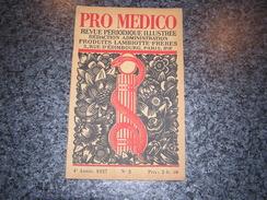 PRO MEDICO Revue N° 2 Année 1927 Lambiotte Médecine Peinture Repas Au 15 è Siècle Marchand D' Orviétan Madame De Sévigné - Geschiedenis