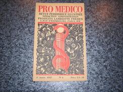 PRO MEDICO Revue N° 4 Année 1927 Lambiotte Médecine Peinture Vertus Du Buis Le Mal D' Aimer Etude Des Monstres - Geschiedenis
