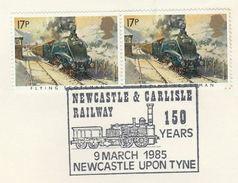 1985 GB Stamps COVER EVENT Pmk NEWCASTLE CARLISLE RAILWAY Anniv Steam Train - Trains