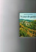 Heervé De Fontmichel - Le Pays De Grasse - Collaboration Georges Vindry Conservateur Musée Grasse- Bernard Grasset Paris - Provence - Alpes-du-Sud