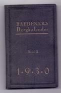 BAEDEKERS Bergkalender, Band II, 1930, 257 Seiten, Sehr Gute Erhaltung - Lessico