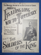 PARTITION GF PIANO CHANT IT'S A LONG WAY TO TIPPERARY 1912 JACK JUDGE HARRY WILLIAMS KING GEORGE VI - 1914-18