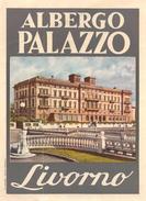 """D5619 """"ALBERGO PALAZZO - LIVORNO - ITALIA"""" ETICHETTA ORIGINALE - ORIGINAL LABEL - Adesivi Di Alberghi"""
