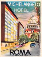 """D5620 """"MICHELANGELO HOTEL  - ROMA - A SAN PIETRO - ITALIA"""" ETICHETTA ORIGINALE - ORIGINAL LABEL - Adesivi Di Alberghi"""