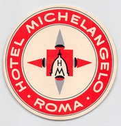 """D5626 """" HOTEL MICHELANGELO - ROMA - ITALIA"""" ETICHETTA ORIGINALE - ORIGINAL LABEL - Adesivi Di Alberghi"""