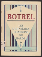 BOTREL - Les Dernières Chansons Du Barde 1932 - Imprimerie Garnier & Cie - Livres, BD, Revues