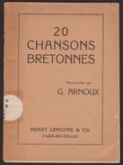 20 Chansons Bretonnes - G. Arnoux - Ed. Henry Lemoine 1933 - Livres, BD, Revues